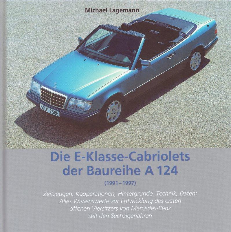 Die E-Klasse-Cabriolets der Baureihe A 124 2. Auflage